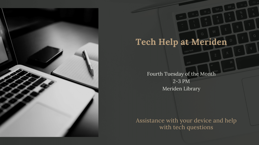 tech help meriden 4th tuesday 2pm
